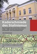 Kaderschmiede des Stalinismus