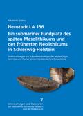 Neustadt LA 156. Ein submariner Fundplatz des späten Mesolithikums und des frühesten Neolithikums in Schleswig-Holstein