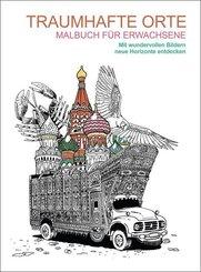 Malbuch für Erwachsene: Traumhafte Orte