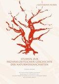 Studien zur frühneuzeitlichen Geschichte der Naturwissenschaften