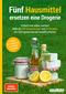Fünf Hausmittel ersetzen eine Drogerie