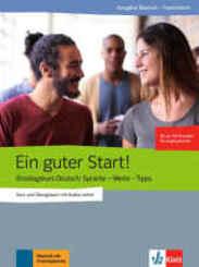 Ein guter Start! - Kurs- und Übungsbuch + Audios online, Ausgabe Deutsch-Französisch
