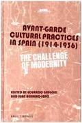Avant-Garde Cultural Practices in Spain (1914-1936)