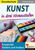 Kunst ... in drei Niveaustufen / Grundschule
