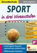 Sport ... in drei Niveaustufen / Grundschule