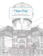 Meine Pfalz - Die schönsten Motive zum Entdecken, Erkennen und Ausmalen