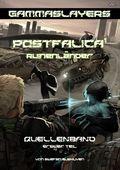 Gammaslayers, Postfalica - Bd.1