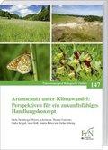 Artenschutz unter Klimawandel: Perspektiven für ein zukunftsfähiges Handlungskonzept