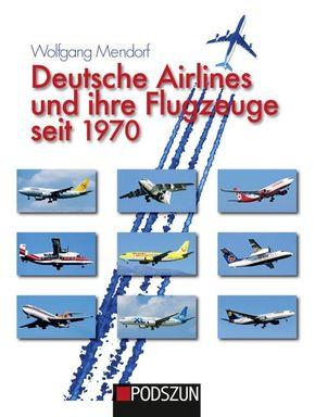 Deutsche Airlines und ihre Flugzeuge seit 1970