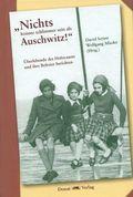 """""""Nichts konnte schlimmer sein als Auschwitz!"""""""
