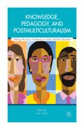 Knowledge, Pedagogy, and Postmulticulturalism