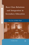 Race-Class Relations and Integration in Secondary Education