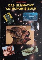 Das ultimative Astronomie-Buch