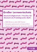 Großer Lernwortschatz Deutsch-Afghanisch / Paschtu für Deutsch als Fremdsprache (DaF)