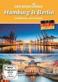 Der Reiseführer - Hamburg und Berlin entdecken und erleben, 1 DVD