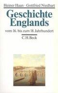 Geschichte Englands: Vom 16. bis zum 18. Jahrhundert; Bd.2