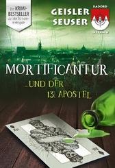 Mortificantur und der 13. Apostel