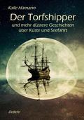 Der Torfshipper und mehr düstere Geschichten über Küste und Seefahrt