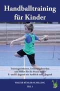 Handballtraining für Kinder - Bd.1
