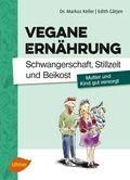 Vegane Ernährung: Schwangerschaft, Stillzeit und Beikost