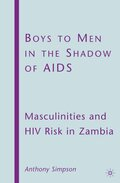 Boys to Men in the Shadow of AIDS