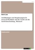 """Störfallanlagen und Bauplanungsrecht. Seveso-II Richtlinie und die Urteile um die EuGH-Entscheidung """"Mücksch"""""""