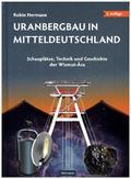 Uranbergbau in Mitteldeutschland