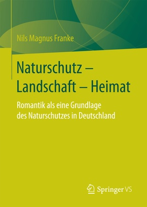 Naturschutz - Landschaft - Heimat