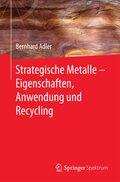 Strategische Metalle - Eigenschaften, Anwendung und Recycling