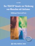 Der TEACCH Ansatz zur Förderung von Menschen mit Autismus