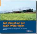 Mit Dampf auf der Main-Weser-Bahn