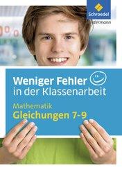 Weniger Fehler in der Klassenarbeit - Mathematik Gleichungen 7-9