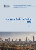 Bankenaufsicht im Dialog 2016 - Bd.2