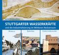 Stuttgarter Wasserkräfte und die Industrialisierung im Mittleren Neckarraum