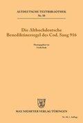Die althochdeutsche Benediktinerregel des Cod. Sang 916