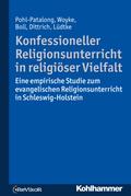 Konfessioneller Religionsunterricht in religiöser Vielfalt - Bd.1