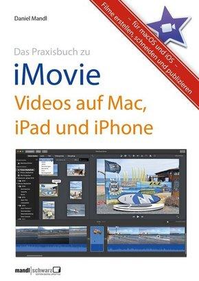 Das Praxisbuch zu iMovie - Videos auf Mac, iPad und iPhone