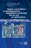 Theater und Publikum in Autobiographien, Tagebüchern und Briefen des 19. und 20. Jahrhunderts