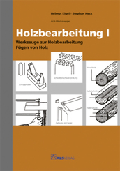 Holzbearbeitung - Tl.1
