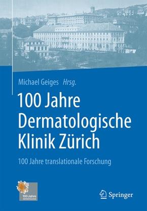 100 Jahre Dermatologische Klinik Zürich