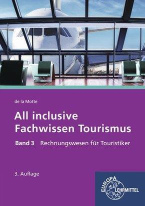 All inclusive - Fachwissen Tourismus: Rechnungswesen für Touristiker; Bd.3