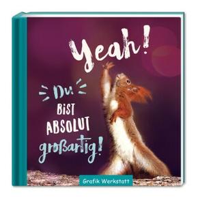 Yeah! Du bist absoulut großartig!