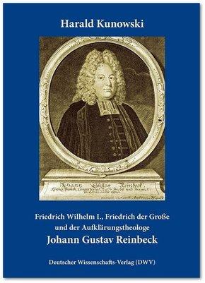 Friedrich Wilhelm I., Friedrich der Große und der Aufklärungstheologe Johann Gustav Reinbeck