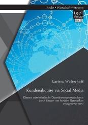Kundenakquise via Social Media. Können mittelständische Dienstleistungsunternehmen durch Einsatz von Sozialen Netzwerken