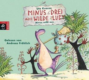 Minus Drei und die wilde Lucy - Minus reißt aus, 1 Audio-CD