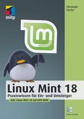 Linux Mint 18 - Praxiswissen für Ein- und Umsteiger