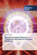 Quantum Particle-Waves in a Combined Universe by General Relativity