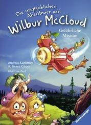 Die unglaublichen Abenteuer von Wilbur McCloud: Gefährliche Mission - Bd.2