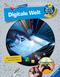 Digitale Welt - Wieso? Weshalb? Warum? ProfiWissen Bd.20