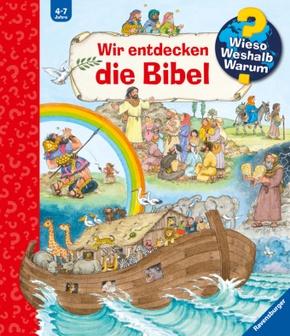 Wir entdecken die Bibel - Wieso? Weshalb? Warum?